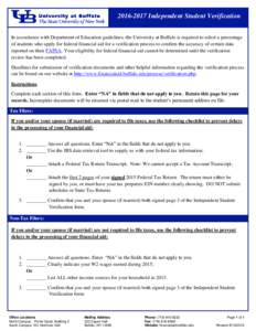 Independent Student Verification In accordance with Department of Education guidelines, the University at Buffalo is required to select a percentage of students who apply for federal financial aid for a verific