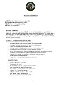 POSITION DESCRIPTION  JOB TITLE: Loan Quality Assurance Specialist  SUPERVISED BY: Kashia Services Board  HOURS: Monday-Friday 8-5 and 9-6 pm  SALARY: $12-$15 per hour