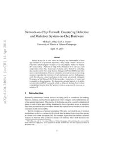 arXiv:1404.3465v1 [cs.CR] 14 AprNetwork-on-Chip Firewall: Countering Defective and Malicious System-on-Chip Hardware Michael LeMay∗, Carl A. Gunter University of Illinois at Urbana-Champaign