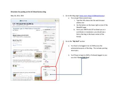 Directions for posting on the UC Weed Science blog May 18, 2011 BDH 1. Go to the blog page (www.ucanr.blogs/UCDWeedScience) a. You can get there several ways i. Type the URL above into the web browser