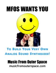MFOS WANTS YOU  To Build Your Very Own Analog Sound Synthesizer!  Music From Outer Space