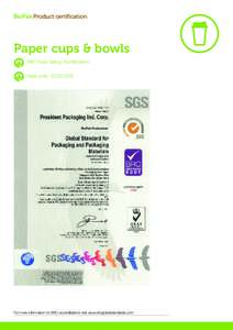 BioPak Product certification  Paper cups & bowls BRC Food Safety Certification Valid until: