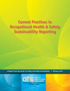 Current Practices in Occupational Health & Safety Sustainability Reporting A Report From the Center for Safety and Health Sustainability • February 2013
