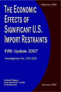 The Economic Effects of Significant U.S. Import Restraints, Fifth Update 2007