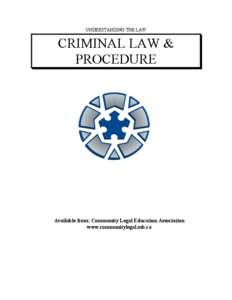 UNDERSTANDING THE LAW  CRIMINAL LAW & PROCEDURE  Available from: Community Legal Education Association
