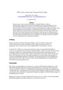 PPCoin: Peer-to-Peer Crypto-Valuta met Proof-of-Stake Sunny King, Scott Nadal  ,  ) 19 Augustus 2012 Abstract Een peer-to-peer crypto-valuta ontwerp afgeleid van Satoshi Nakamo