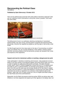 Reconnecting the Political Class TED CANTLE Published by Open Democracy 2 OctoberHow can the political class reconnect with voters before it becomes irrelevant? How