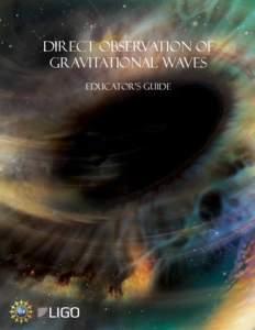 Direct Observation of Gravitational Waves Educator's Guide Direct Observation of Gravitational Waves