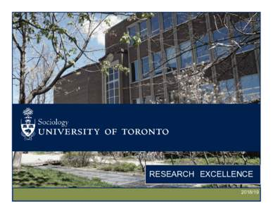 RESEARCH EXCELLENCE The Department of Sociology at the University of Toronto is committed to excellence in research and in teaching, and maintains that the two cannot be divorced from each other. For over fifty