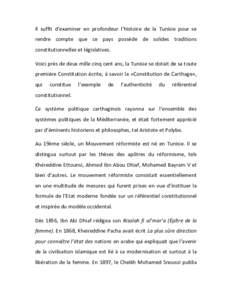 Il suffit d'examiner en profondeur l'histoire de la Tunisie pour se rendre compte que ce pays possède de solides traditions constitutionnelles et législatives. Voici près de deux mille cinq cent ans, la Tunisie se