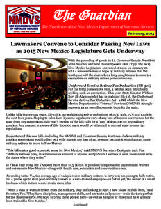 The Guardian The Newsletter of the New Mexico Department of Veterans' Services February, 2015 Lawmakers Convene to Consider Passing New Laws as 2015 New Mexico Legislature Gets Underway