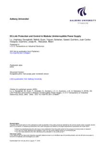 Aalborg Universitet  DC-Link Protection and Control in Modular Uninterruptible Power Supply Lu, Jinghang; Savaghebi, Mehdi; Guan, Yajuan; Golestan, Saeed; Quintero, Juan Carlos Vasquez; Guerrero, Josep M.; Marzabal, Albe
