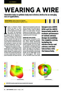 ELECTRONICS  WEARING A WIRE Simulation helps to optimize body-worn wireless devices for an emerging class of applications. By Bert Buxton, Senior Electrical Engineer