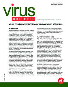 OCTOBERFighting malware and spam VB100 COMPARATIVE REVIEW ON WINDOWS 2003 SERVER R2 INTRODUCTION We reached something of a milestone this month, as shortly