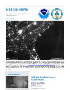 NESDIS NEWS National Environmental Satellite, Data, and Information Service OctoberHurricane Matthew formed near the Windward Islands on September 28, 2016. The hurricane worked its way up the