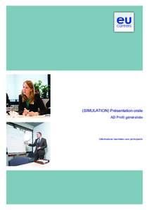 (SIMULATION) Présentation orale AD Profil généraliste Informations destinées aux participants  © Union européenne, 2013