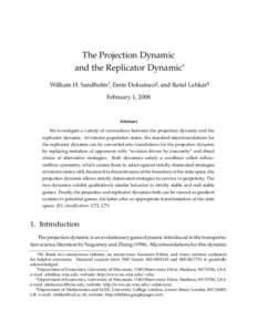 The Projection Dynamic and the Replicator Dynamic∗ William H. Sandholm†, Emin Dokumacı‡, and Ratul Lahkar§ February 1, 2008  Abstract