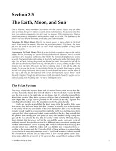 Section 3.5 The Earth, Moon, and Sun One of Newton's most remarkable discoveries was that celestial objects obey the same laws of motion that govern objects on earth. Until that discovery, the universe seemed to have t