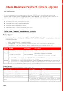 China Domestic Payment System Upgrade Dear HSBCnet User, To improve processing efficiency and payment service, HSBC China is planned to upgrade existing domestic RMB payment system from 5Nov16 (Sat) to 6Nov16 (Sun).
