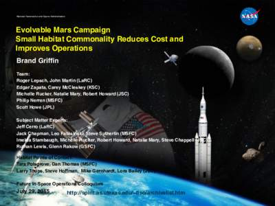 National Aeronautics and Space Administration  Evolvable Mars Campaign Small Habitat Commonality Reduces Cost and Improves Operations Brand Griffin