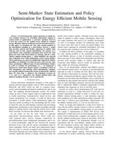 Semi-Markov State Estimation and Policy Optimization for Energy Efficient Mobile Sensing Yi Wang, Bhaskar Krishnamachari, Murali Annavaram Viterbi School of Engineering, University of Southern California, Los Angeles, CA