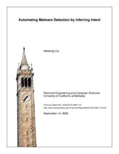 Automating Malware Detection by Inferring Intent  Weidong Cui Electrical Engineering and Computer Sciences University of California at Berkeley