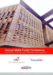 Annual Malta Funds Conference  5 NovemberCorinthia Hotel London - Whitehall Place, London, United Kingdom Established