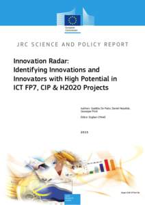 Innovation Radar: Identifying Innovations and Innovators with High Potential in ICT FP7, CIP & H2020 Projects Authors: Giuditta De Prato, Daniel Nepelski, Giuseppe Piroli