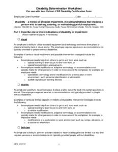 Disability Determination Worksheet For use with Item 7b from CRP Disability Certification Form Employee/Client Number: ___________________________Date: _____/_____/_____ Disability – a mental or physical impairment, in