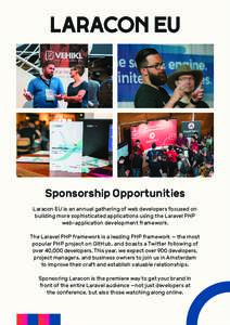 Sponsorship Opportunities Laracon EU is an annual gathering of web developers focused on building more sophisticated applications using the Laravel PHP web-application development framework. The Laravel PHP framework is