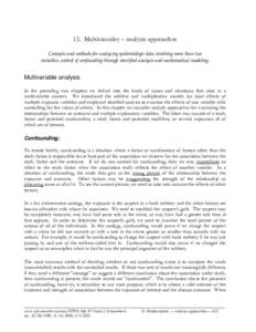 13. Multicausality – analysis approaches Concepts and methods for analyzing epidemiologic data involving more than two variables; control of confounding through stratified analysis and mathematical modeling. Multivaria