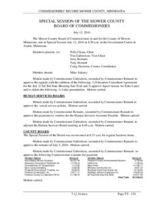 COMMISSIONERS' RECORD MOWER COUNTY, MINNESOTA  SPECIAL SESSION OF THE MOWER COUNTY BOARD OF COMMISSIONERS July 12, 2016 The Mower County Board of Commissioners in and for the County of Mower,