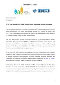 MEDIA RELEASE  IOSCO/MRJulyIOSCO to launch 2018 World Investor Week to promote investor education