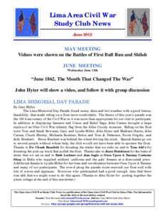 Lima Area Civil War Study Club News June 2012 MAY MEETING Videos were shown on the Battles of First Bull Run and Shiloh