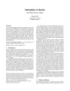 Submodules in Racket You Want it When, Again? Matthew Flatt PLT and University of Utah