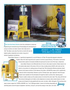 J  enny Gas Fired Steam Cleaners show the combination of advanced engineering and manufacturing with knowledge and understanding of pressure washers and steam cleaners that dates back to