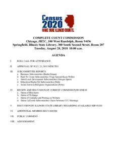COMPLETE COUNT COMMISSION Chicago, JRTC, 100 West Randolph, RoomSpringfield, Illinois State Library, 300 South Second Street, Room 207 Tuesday, August 28, :00 a.m. AGENDA I.