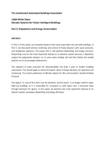 The Continental Automated Buildings Association CABA White Paper Elevator Systems for Future Intelligent Buildings Part 3: Dispatchers and Energy Conservation  ABSTRACT