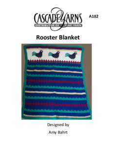 A182  Rooster Blanket Designed by Amy Bahrt