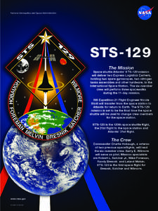 STS 129 The Mission Space shuttle Atlantis' S T S-129 mission will deliver two Express Logistics Carriers, holding two spare gyroscopes, two nitrogen