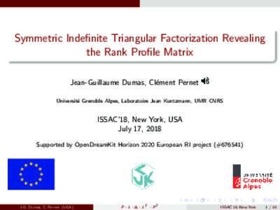 Symmetric Indefinite Triangular Factorization Revealing the Rank Profile Matrix Jean-Guillaume Dumas, Cl´ement Pernet Universit´ e Grenoble Alpes, Laboratoire Jean Kuntzmann, UMR CNRS