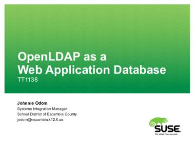 OpenLDAP as a Web Application Database TT1138 Johnnie Odom Systems Integration Manager