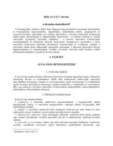 2016. évi CLV. törvény a hivatalos statisztikáról1 Az Országgyűlés, kiindulva abból, hogy Magyarország társadalmi és gazdasági jelenségeinek és folyamatainak megismeréséhez, megértéséhez, értékelés