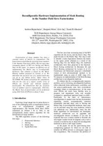 Reconfigurable Hardware Implementation of Mesh Routing in the Number Field Sieve Factorization Sashisu Bajracharya1, Deapesh Misra1, Kris Gaj1, Tarek El-Ghazawi2 1