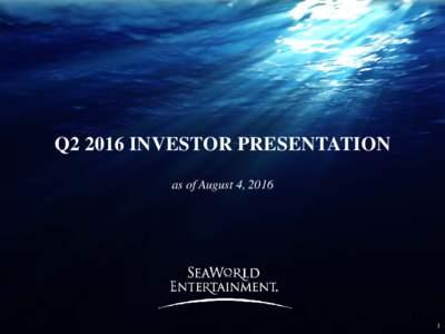 Q2 2016 INVESTOR PRESENTATION as of August 4, 2016 1  Statement Regarding Forward-Looking Statements