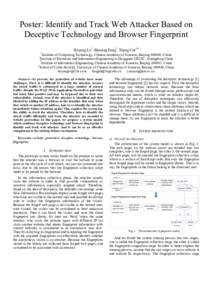 Poster: Identify and Track Web Attacker Based on Deceptive Technology and Browser Fingerprint Heyang Lv1 Binxing Fang2 Xiang Cui3,4 1  Institute of Computing Technology, Chinese Academy of Sciences, Beijing, China