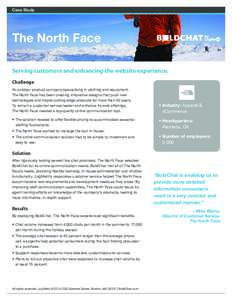 Case Study  The North Face Serving customers and enhancing the website experience. Challenge An outdoor product company specializing in clothing and equipment,