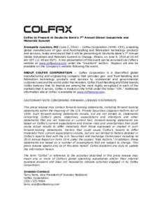 Colfax to Present at Deutsche Bank's 7th Annual Global Industrials and Materials Summit Annapolis Junction, MD (June 2, Colfax Corporation (NYSE: CFX), a leading global manufacturer of gas- and fluid-handling