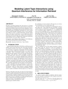 Modeling Latent Topic Interactions using Quantum Interference for Information Retrieval Alessandro Sordoni Jing He