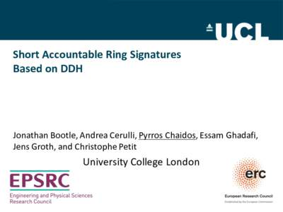 Short Accountable Ring  Signatures Based on DDH Jonathan Bootle, Andrea Cerulli, Pyrros Chaidos, Essam Ghadafi,  Jens Groth, and Christophe Petit